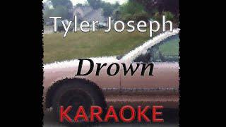 Tyler Joseph Drown Karaoke