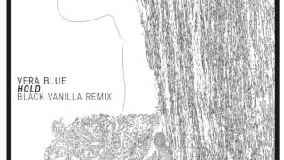 Vera Blue - Hold (BV Remix)