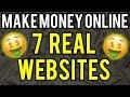 7 REAL Websites to Make Money Online in 2019