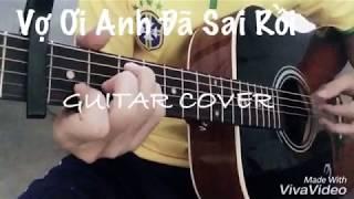 Vợ Ơi Anh Đã Sai Rồi - Acoustic - Guitar cover