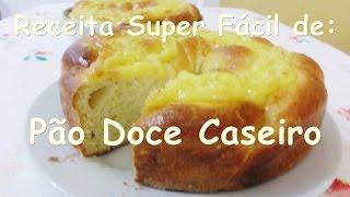Receita Super Fácil – Pão Doce Caseiro com Adilson G. Amaral
