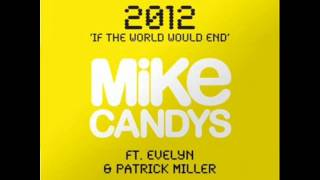 2012 (If The World Would End) High Quality - Mike Candys