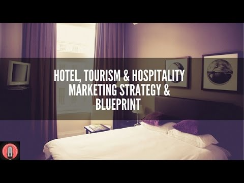 E54 - Hotel, Tourism & Hospitality Marketing Strategy & Blue
