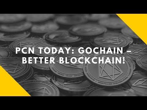 PCN TODAY GoChain – Better Blockchain