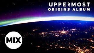 Repeat youtube video Uppermost - Origins (Full Album Mix)