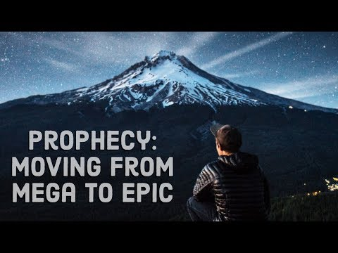 Prophecy: Moving from Mega to Epic   Jennifer LeClaire