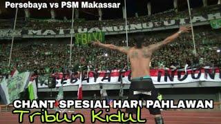 Download Video ini Chant Tribun Kidul special di Hari Pahlawan | Persebaya vs PSM Makassar MP3 3GP MP4