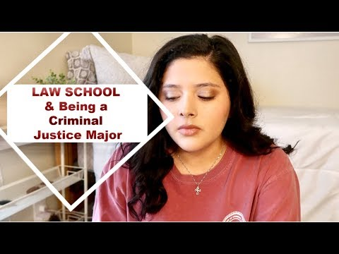 Law School & Being a Criminal Justice Major