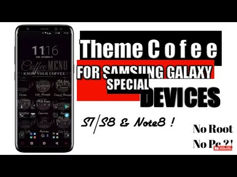 Download Coffee theme for Samsung Galaxy S7/S8 & Note 8!!
