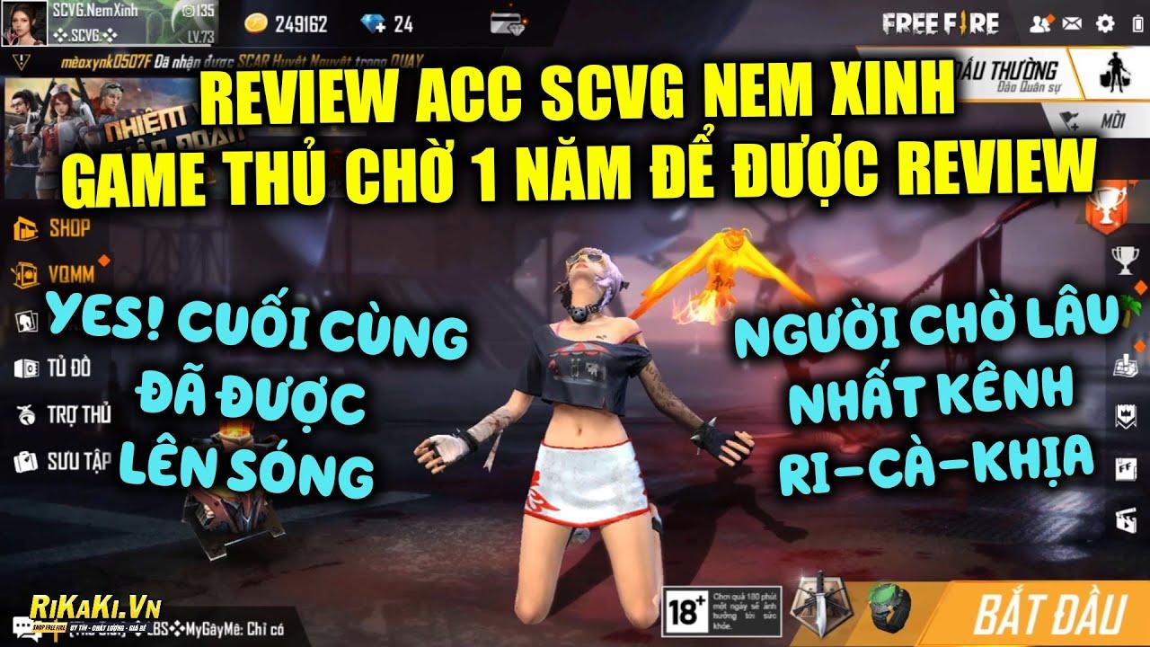 Free Fire | Review Acc SCVG Nem Xinh Anh Chàng Chờ 1 Năm Để Được Review Tài Khoản | Rikaki Gaming