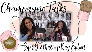 Champagne Talks | Sip & See Makeup Bag Edition