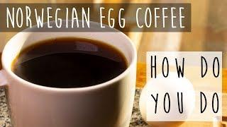 Norwegian Egg Coffee || Norsk Egg Kaffe
