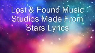 Lost & Found Music Studios Made of Stars Lyrics