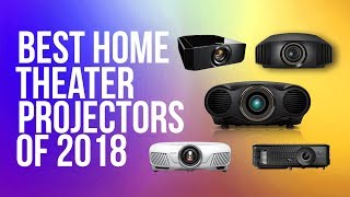Best Home Theater Projector 2018 - Best 4K & 1080p Projectors | Top 10 Projectors