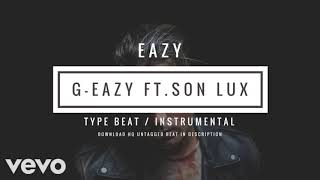 (FREE) G-Eazy - Eazy Ft. Son Lux Type Beat FREE DOWNLOAD 2018