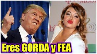 Donald Trump LLAMO GORDA Y FEA  Chiquis Rivera