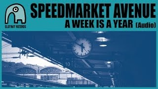 SPEEDMARKET AVENUE - A Week Is A Year [Audio]