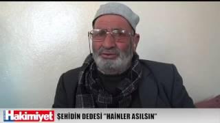 GAZİANTEP'Lİ ŞEHİDİN DEDESİ ''HAİNLER ASILSIN''