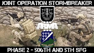 Joint Op Stormbreaker Phase 2 - 506th and 5th SFG