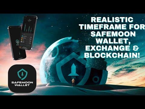 REALISTIC TIMELINE FOR SAFEMOON WALLET, EXCHANGE & BLOCKCHAIN LAUNCH! (NOT WHEN YOU THINK IT IS)