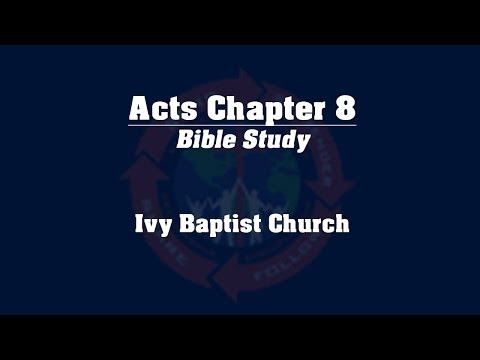 Study of the Book of Acts - Chapter 8