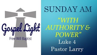 With Authority & Power - Pastor Larry