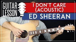 I Don't Care (Acoustic) Guitar Tutorial - Ed Sheeran Guitar Lesson 🎸 |Fingerpicking + TAB|