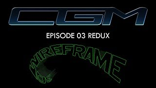 CGM 03 Redux - 3D Wireframe (Star Wars, Black Hole, Alien, New York 97)