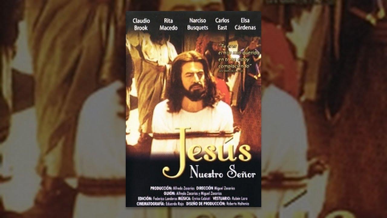 Ver Jesus Nuestro Señor – Película Completa en Español
