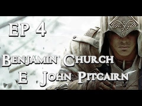 Assassin's Creed III EP 4 Benjamin Church e John Pitcairn