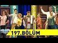 Güldür Güldür Show 197.Bölüm (Tek Parça Full HD)
