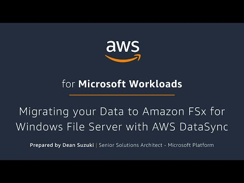 Migrating your Data to Amazon FSx for Windows File Server with AWS DataSync