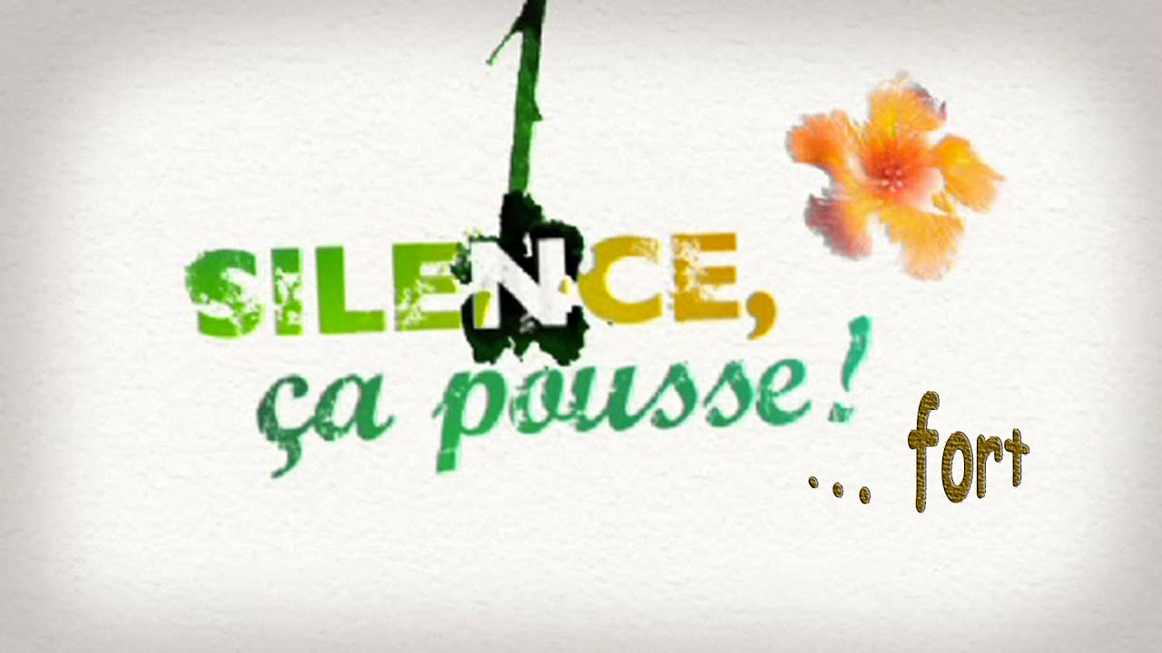Silence ca pousse fort youtube - Silence ca pousse rediffusion ...