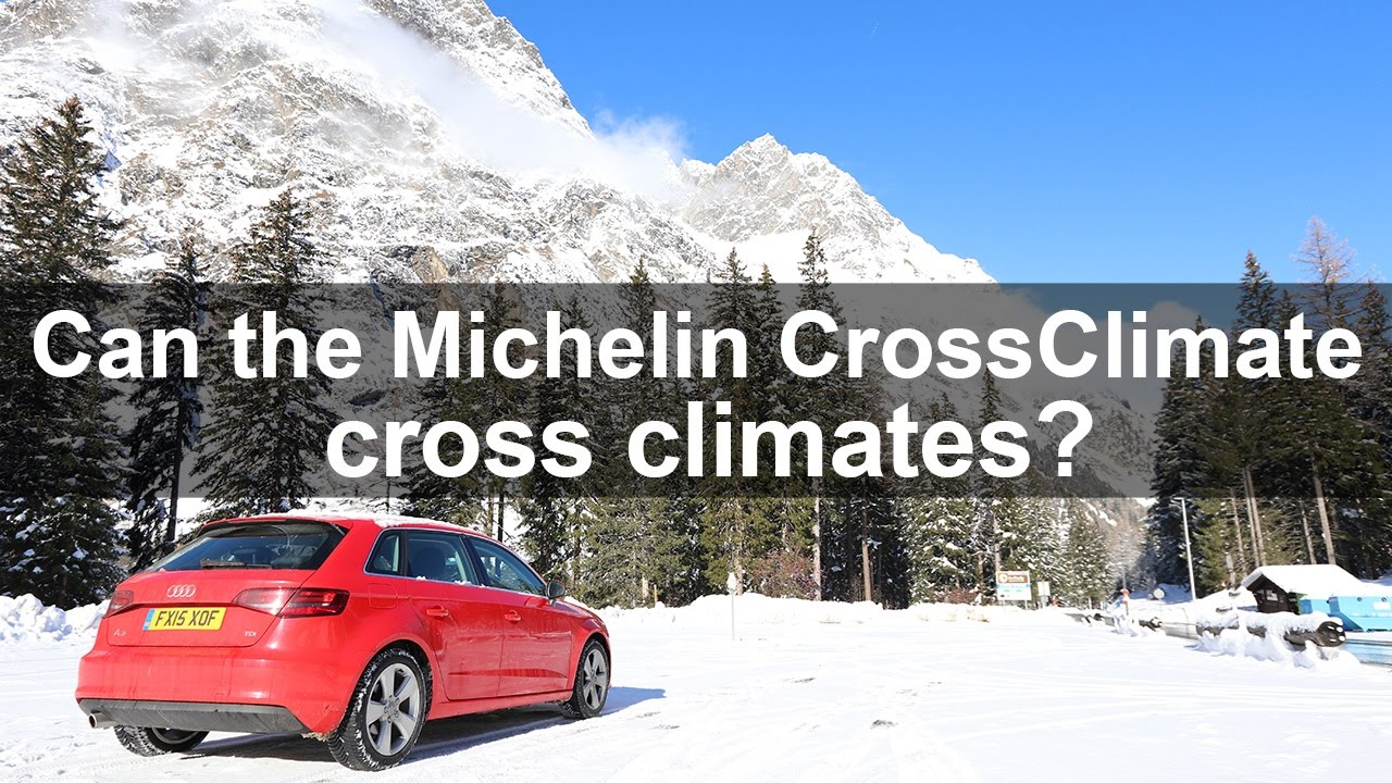 Does The Michelin Crossclimate Work In All Weathers