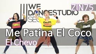Me Patina El Coco(ZIN 75) - El Chevo / Easy Dance Fitness Choreography / ZIN™ / Wook's Zumba® Story