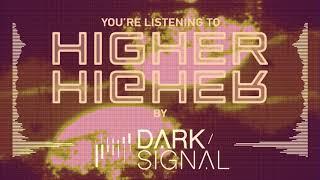 Dark Signal - Higher