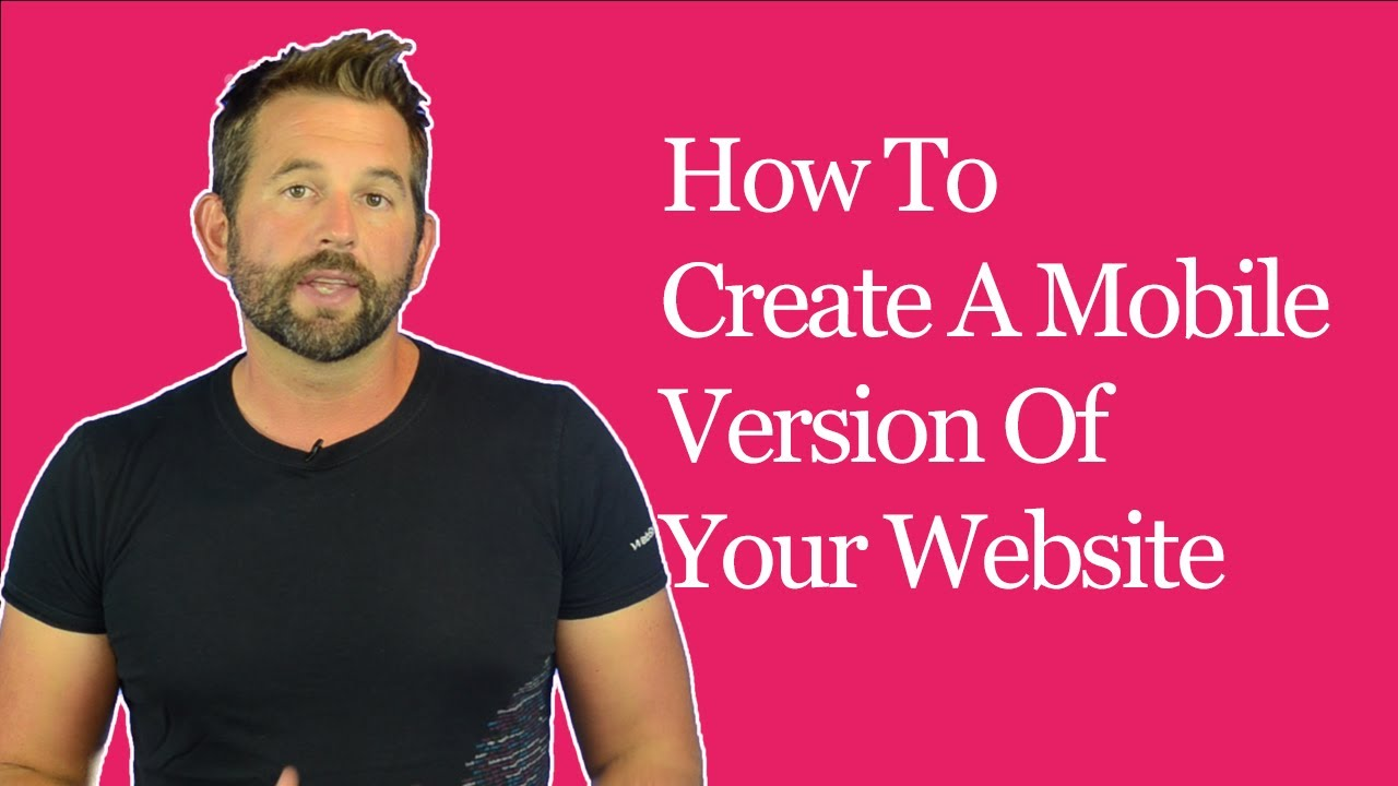 How To Create A Mobile Version Of Your Website