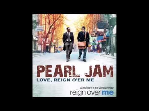Pearl Jam · Love, Reign O'er Me