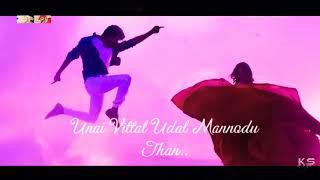 Uyir Vidum Varrai unnodu nan .with lyrics. velaikaran. Best love whatsapp status