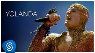 Ney Matogrosso - Yolanda (DVD Bloco na Rua) [Vídeo Oficial]