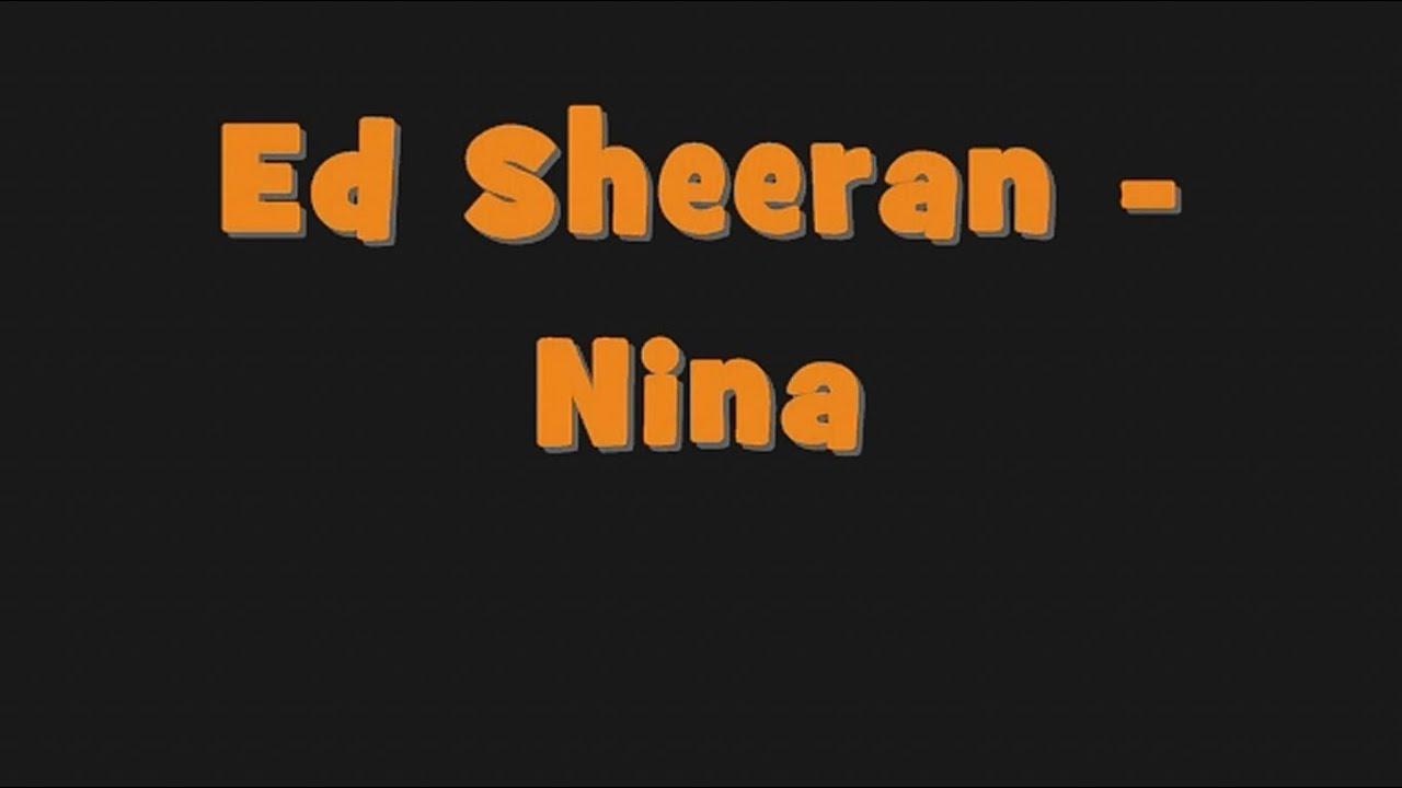 Ed Sheeran - Nina [ LYRICS ]