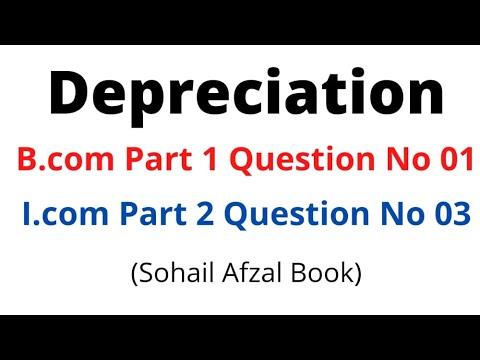 B.com part 1 depreciation question no 1 sohail afzal book
