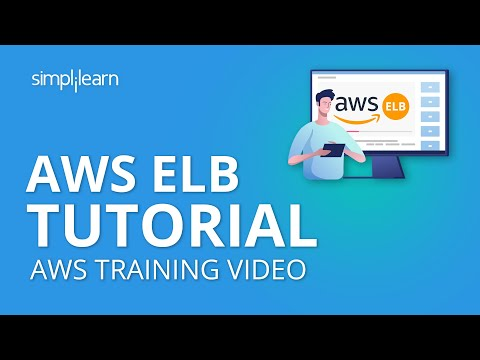 AWS ELB Tutorial | Elastic Load Balancer Tutorial | AWS Tutorial | AWS Training Video | Simplilearn