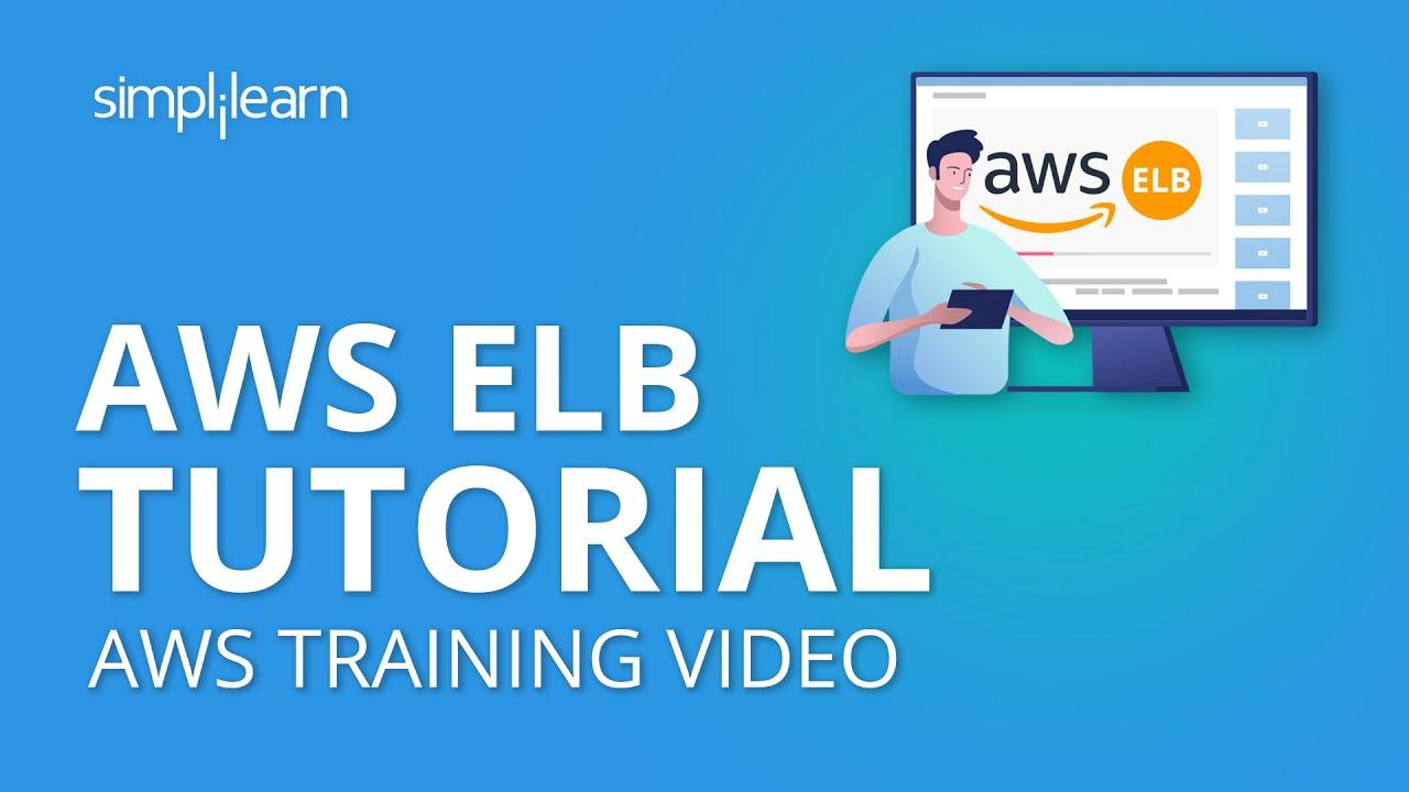 AWS ELB Tutorial | Elastic Load Balancer Tutorial | AWS Tutorial | AWS  Training Video | Simplilearn