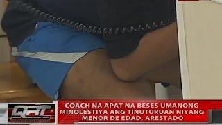 Coach na apat na beses umanong minolestiya ang tinuturuan niyang menor de edad, arestado