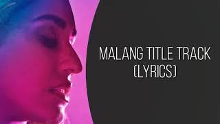 Cover images Malang Title Track Full Song With Lyrics Malang | Ved Sharma | Aditya Roy K, Disha Patani