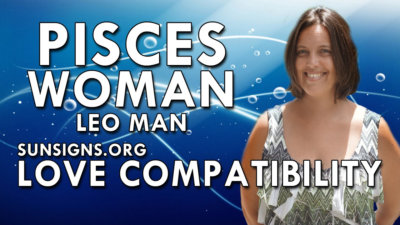 Leo woman dating pisces man 6