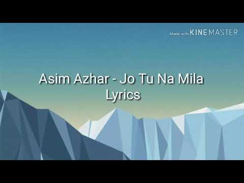 Jo Tu Na Mila - Asim Azhar | Love | Song | Lyrics |