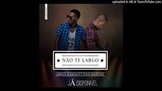 Abdul Kamas feat. Ivan Martos - Não Te Largo (Audio)