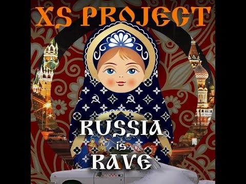 XS Project - Russia Is Rave